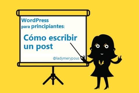 WordPress para principiantes: Escribir un post