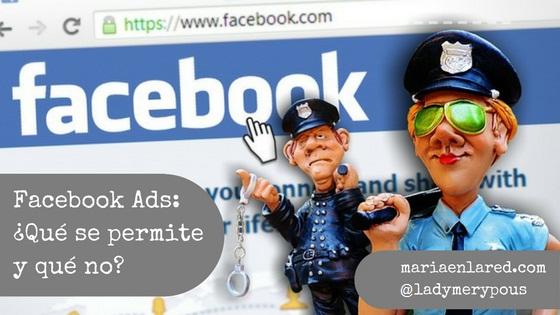 Facebook Ads qué se permite y qué no