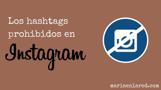 Los hashtags prohibidos en Instagram