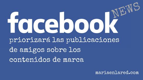 Facebook favorecerá las publicaciones de amigos