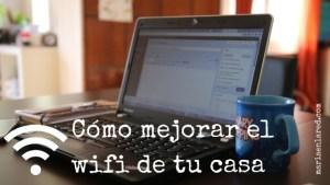 Cómo mejorar la señal wifi de tu casa