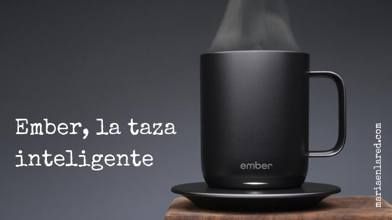 Ember taza inteligente bluetooth | Maria en la red