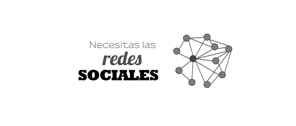 Necesitas las redes sociales