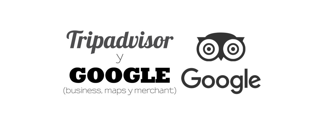 Tripadvisor y Google My Business, Maps y Merchant