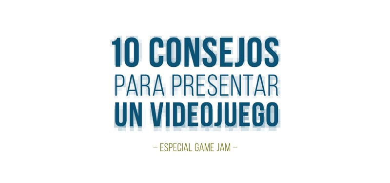 10 consejos para presentar un videojuego