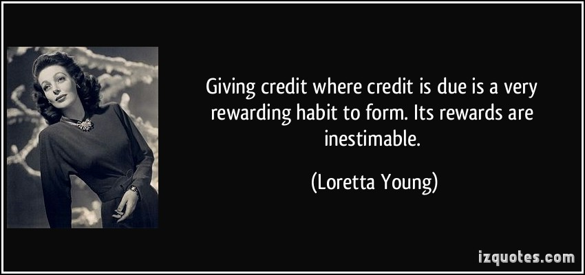 quote-giving-credit-where-credit-is-due-is-a-very-rewarding-habit-to-form-its-rewards-are-inestimable-loretta-young