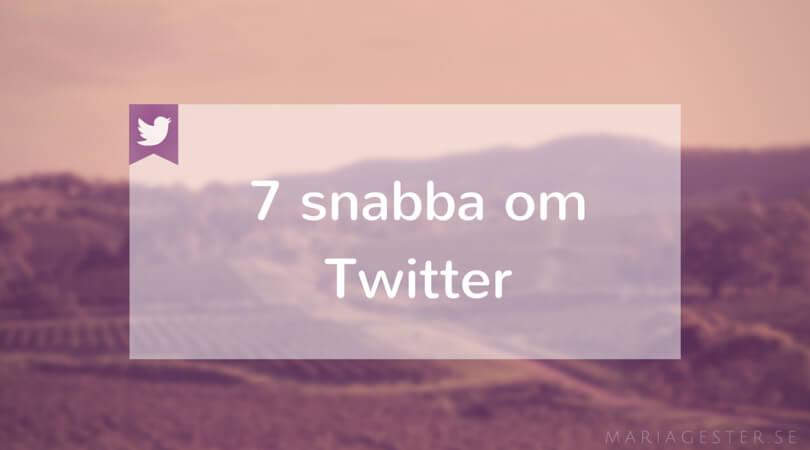 7 snabba om Twitter