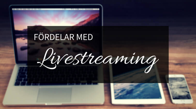 fördelar med livestreaming