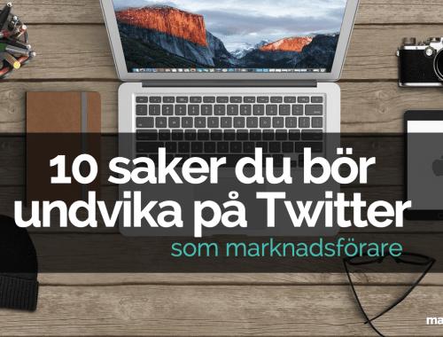 10 saker du bör undvika på Twitter