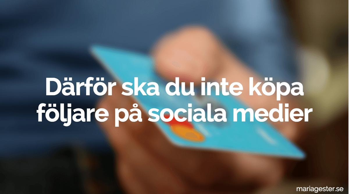 Därför ska du inte köpa följare på sociala medier