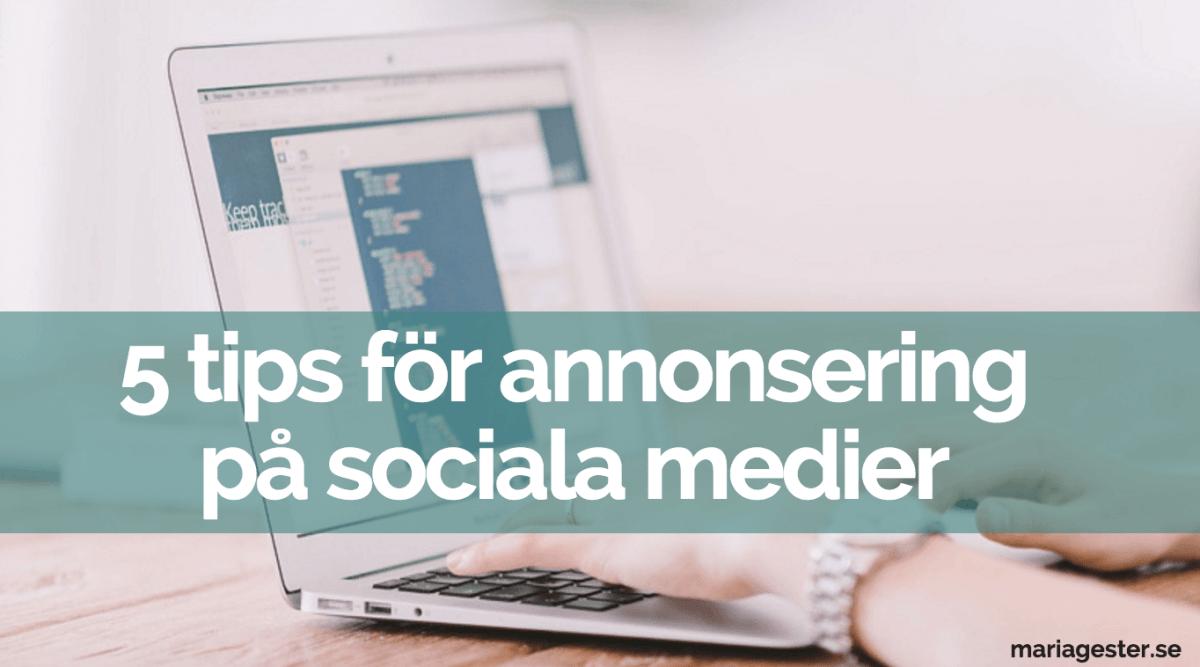5 tips för annonsering på sociala medier.