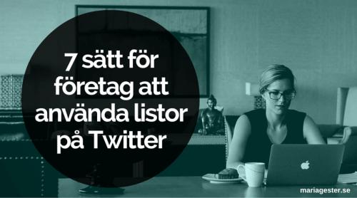 7 sätt för företag att använda listor på Twitter