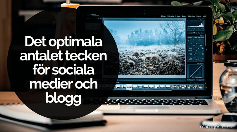 Det optimala antalet tecken för sociala medier och blogg