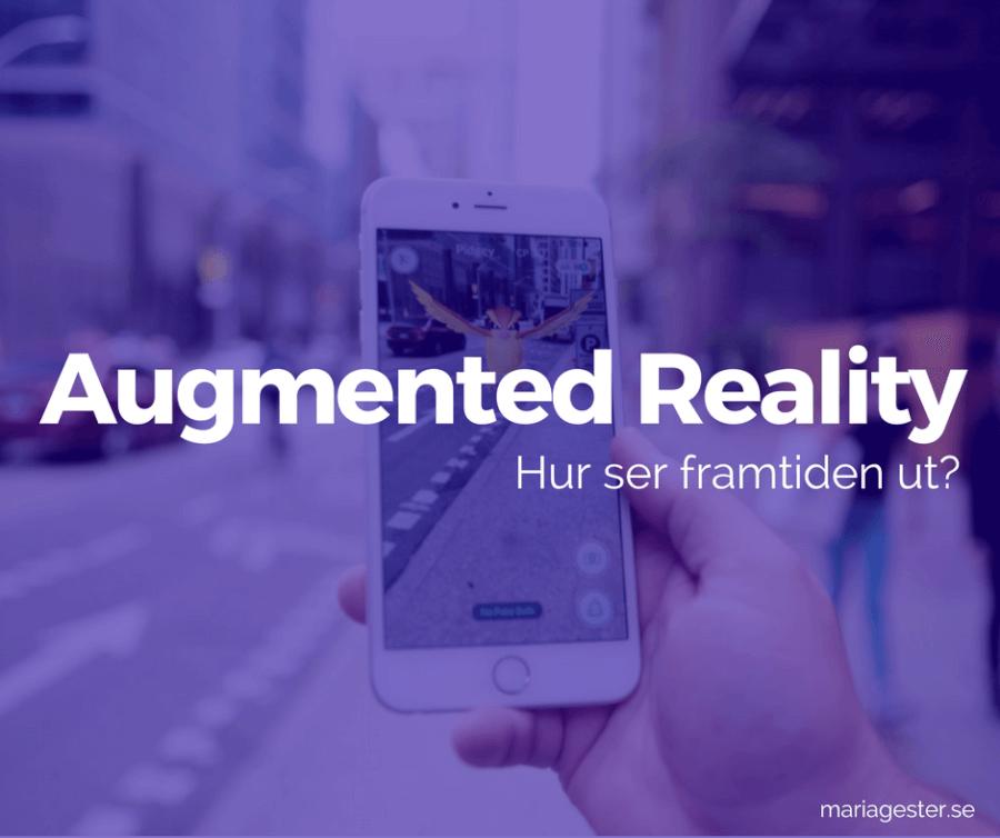 Augmented Reality - Hur ser framtiden ut?
