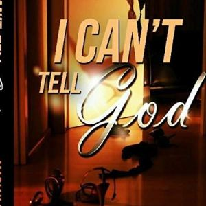 Audible Cover I Can't Tell God