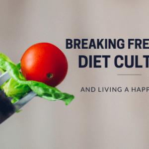 break away from diet culture