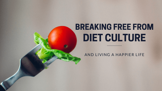 break away from diet culture