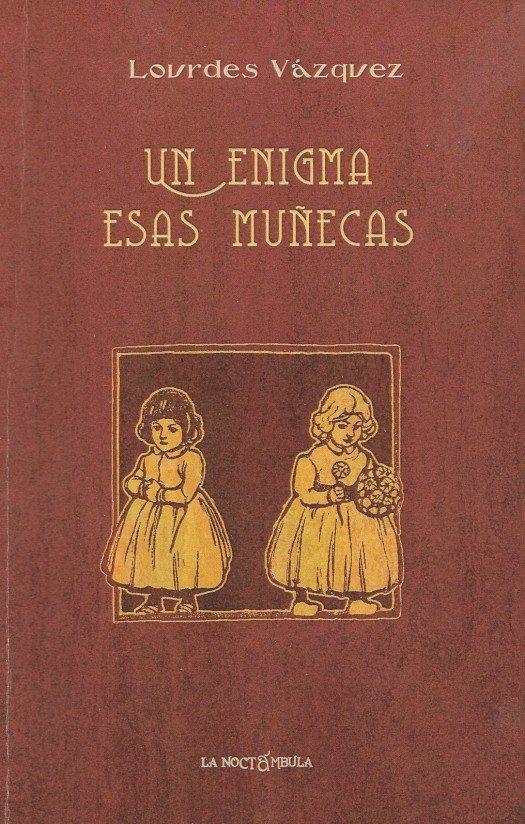 Portada de Un Enigma Esas Muñecas-Lourdes Vázquez