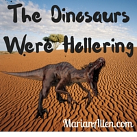 The DinosaursWere Hollering
