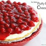 NO BAKE FLUFF CHERRY CHEESECAKE