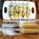 FUN AND EASY MEXICAN STREET CORN