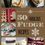 50 FABULOUS FUDGE RECIPES