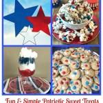 5 Fun & Simple Patriotic Sweet Treats
