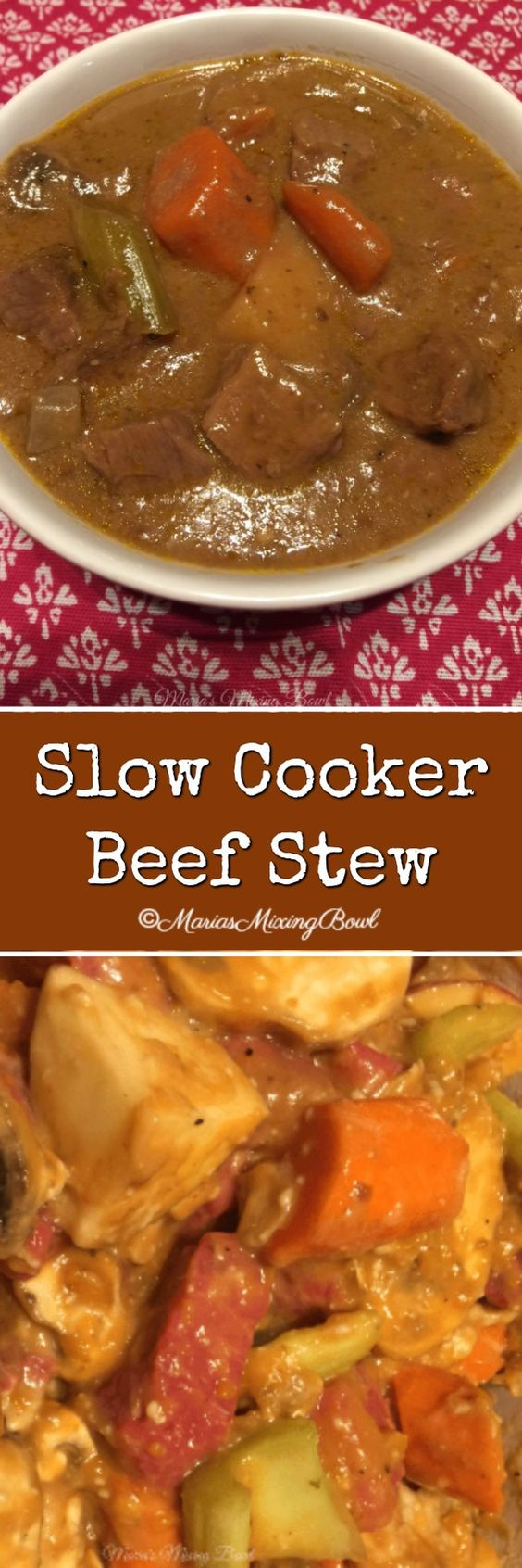 Slow Cooker Beef Stew - Everyone's favorite comfort food. On a chilly night there is nothing better than a stew or soup. Packed with delicious flavor, vegetables and tender beef.#mariasmixingbowl #beefstew #sloww cooker