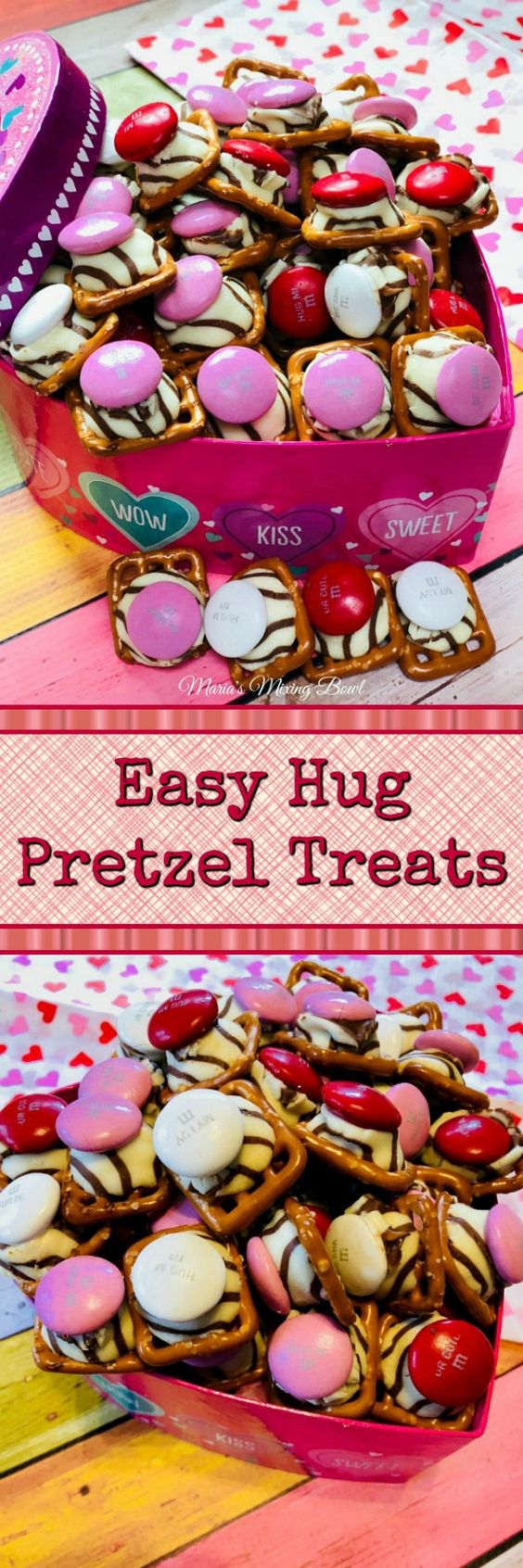 Easy Hug Pretzel Treats - These are one of  our favorite treats.  They are pretty , are quick and easy, and are the perfect salty and sweet combo. We make them for every possible holiday!