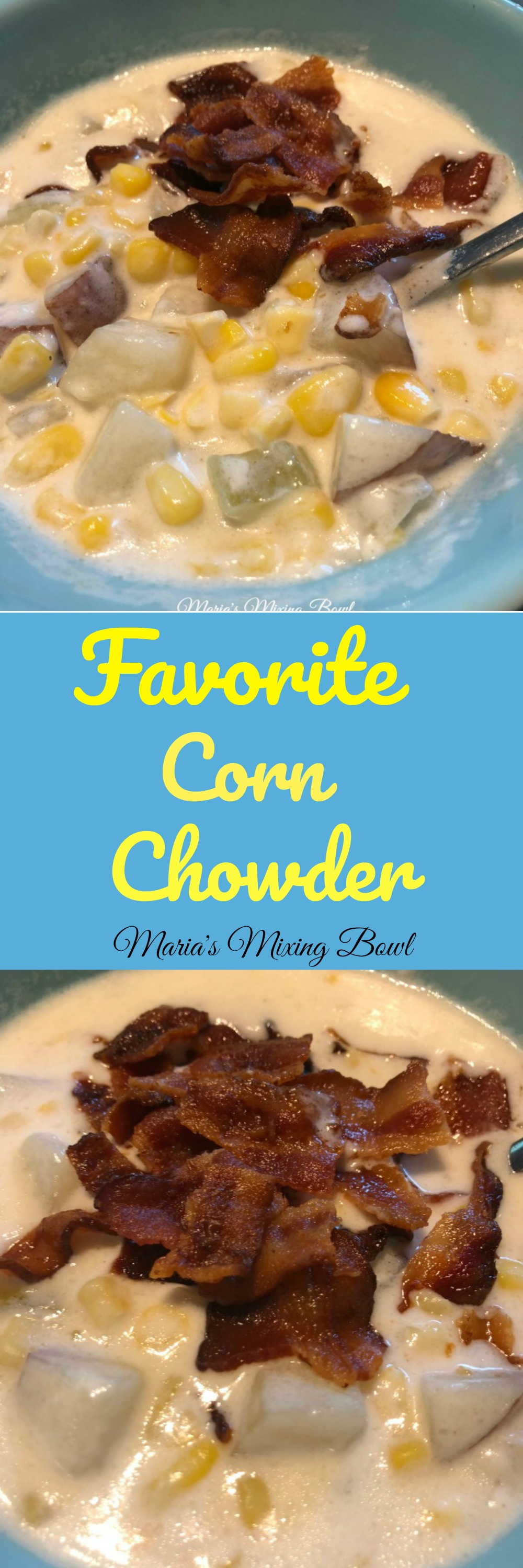 Favorite Corn Chowder Recipe - Hearty and packed with flavor. It is thick and rich and made with fresh summer corn. A family favorite!!