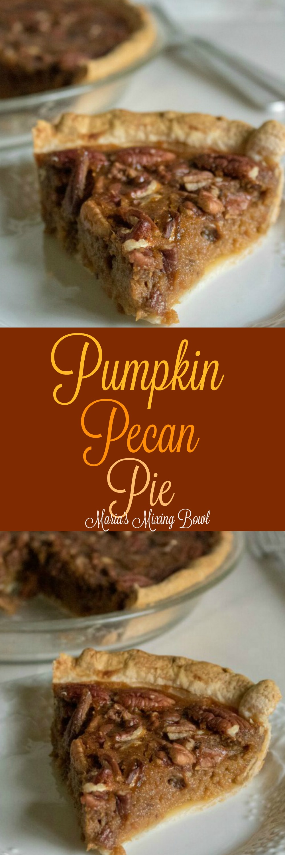 Pumpkin Pecan Pie - A cross between our two favorite pies Pumpkin Pecan Pie has become a Thanksgiving and Christmas favorite.