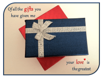 Your love is the greatest gift