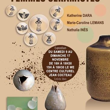Femmes céramistes, exposition du travail de Marie-Caroline Lemans, Katherine Dara, Nathalia Inès