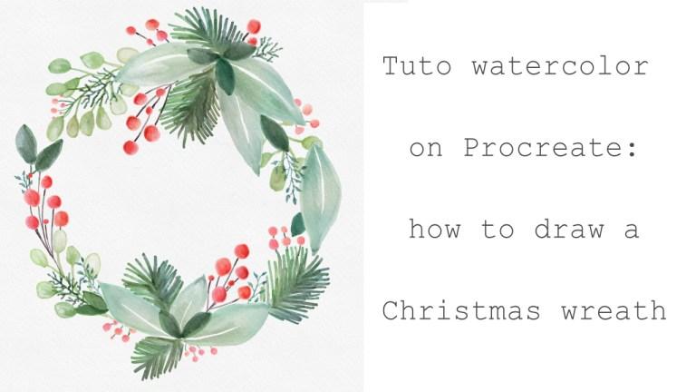 Tuto aquarelle sur Procreate: comment dessiner une couronne de Noël