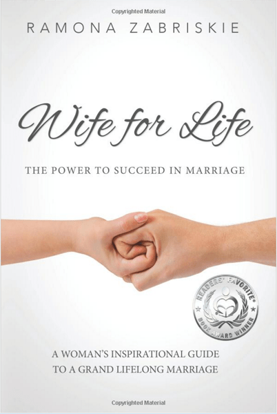Wife for Life The Power to Succeed in Marriage Ramona Zabriskie
