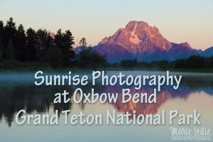Sunrise Photography at Oxbow Bend, Grand Teton National Park