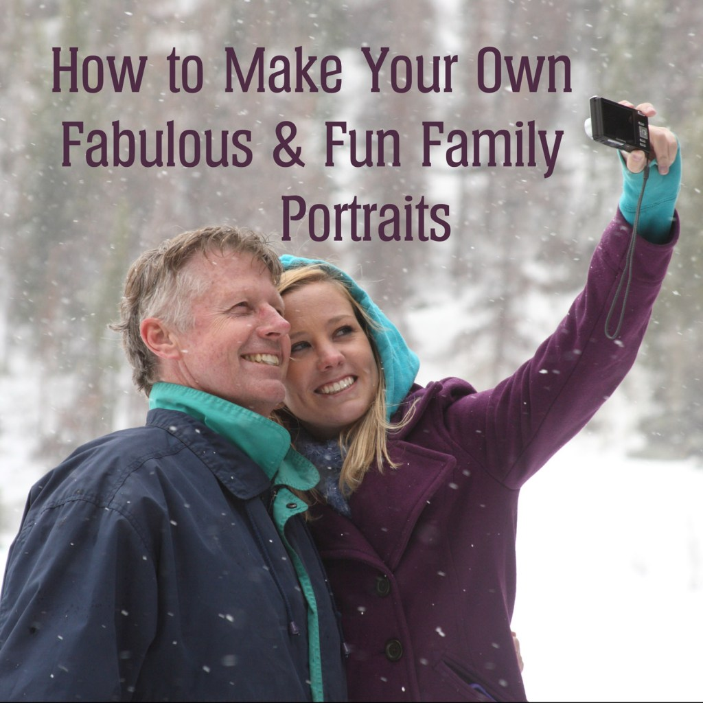 How to Make Your Own Fabulous & Fun Family Portraits