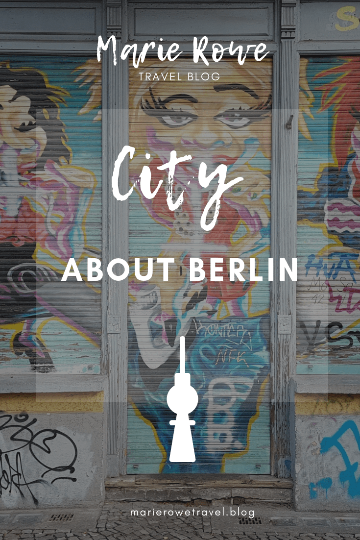 About Berlin - A Travel Blog by Marie Rowe | marierowetravel.blog