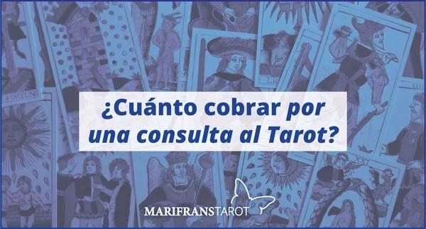 ¿cuánto cobrar por una consulta al Tarot evolutivo?