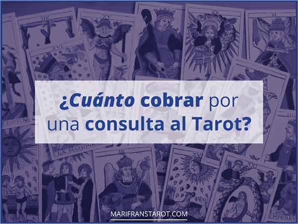 ¿Cuánto cobrar por una consulta al Tarot? en marifranstarot.com