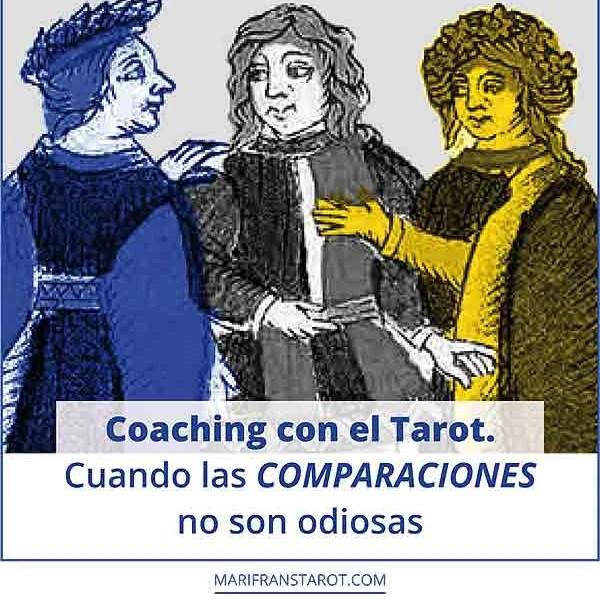Coaching con el Tarot. Las comparaciones no son odiosas en marifranstarot.com
