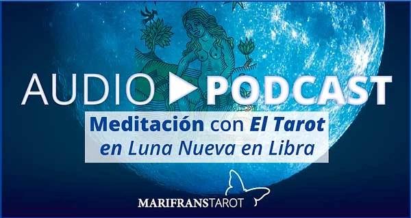 Audio Meditación podcast en Luna Nueva en Libra en marifranstarot.com