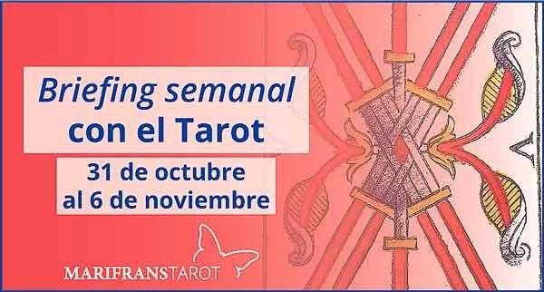 31 de octubre al 6 de noviembre 2016 Briefing semanal con el Tarot en marifranstarot.com