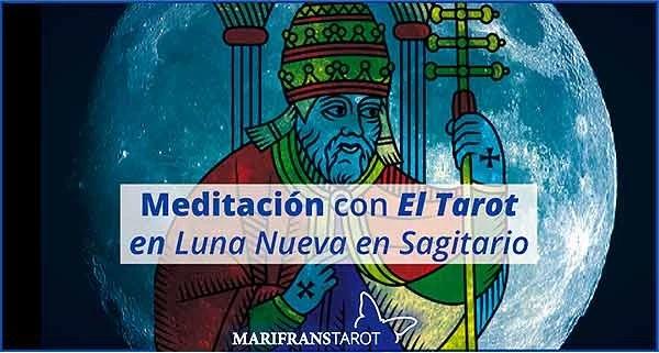 Meditación con la Luna Nueva en Sagitario en marifranstarot.com