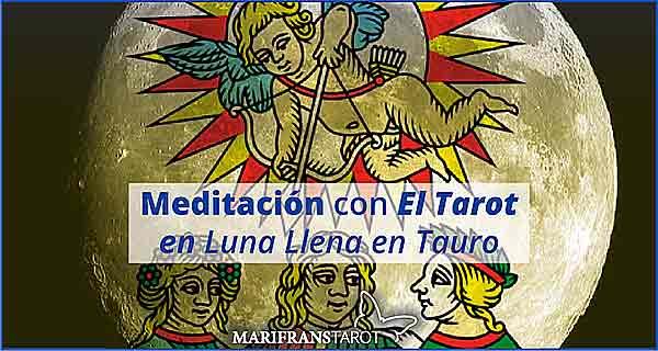 Meditación con la Luna Llena en Tauro en marifranstarot.com