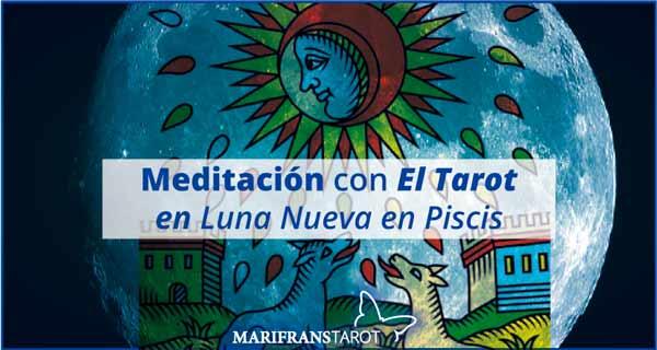 Meditación con la Luna Nueva en Piscis en marifranstarot.com