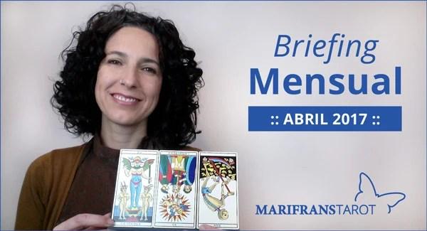 Briefing mensual con el Tarot Abril 2017 en marifranstarot.com