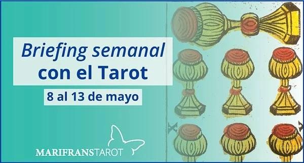 8 al 13 de mayo 2017 Briefing semanal con el Tarot en marifranstarot.com