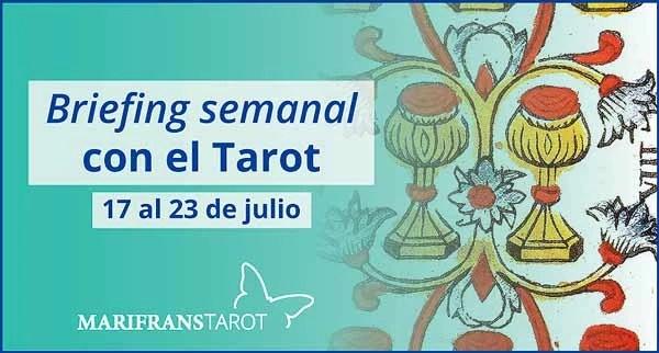 17 al 23 de julio de 2017 Briefing semanal con el Tarot en marifranstarot.com