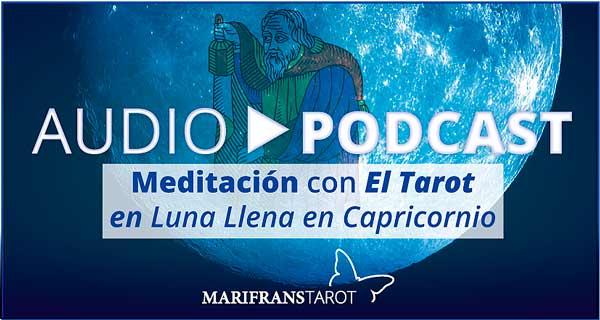 Audio Meditación podcast en Luna Llena en Capricornio en marifranstarot.com